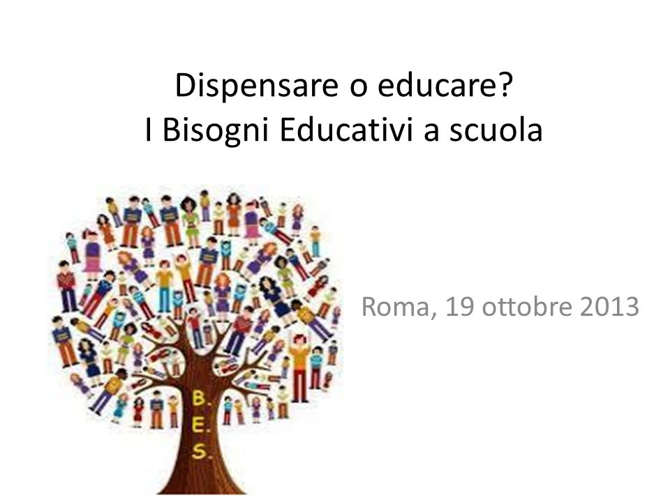 Dispensare o educare I Bisogni Educativi a scuola