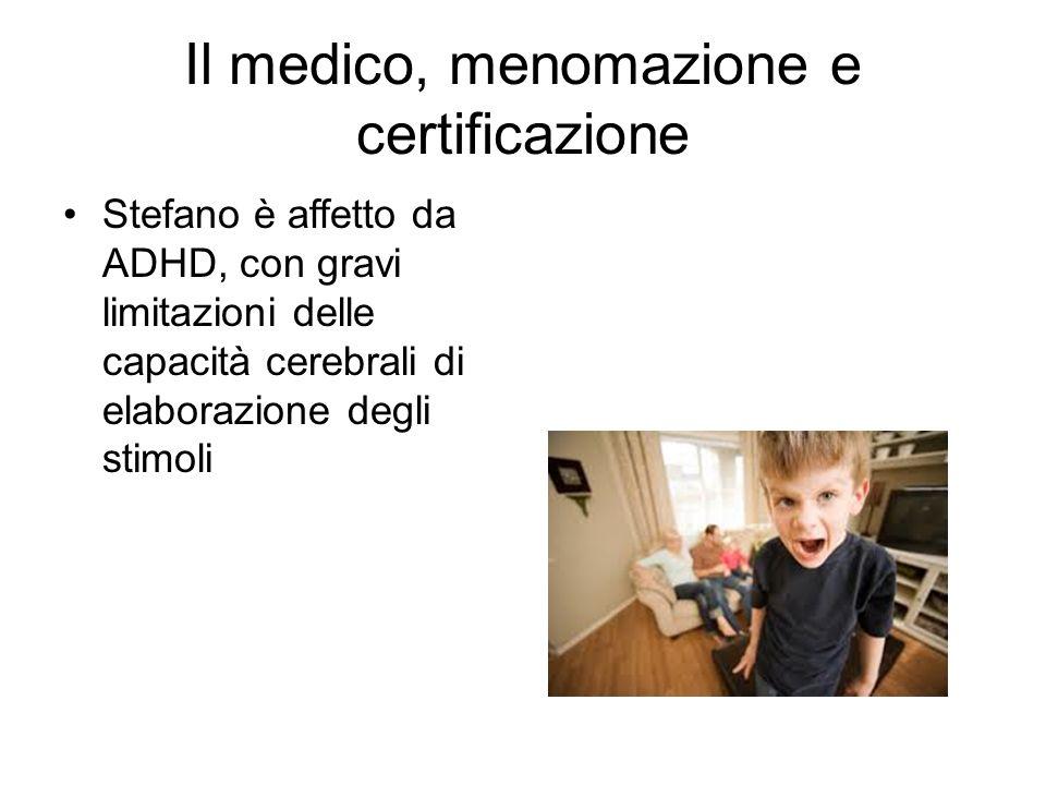 Il medico, menomazione e certificazione