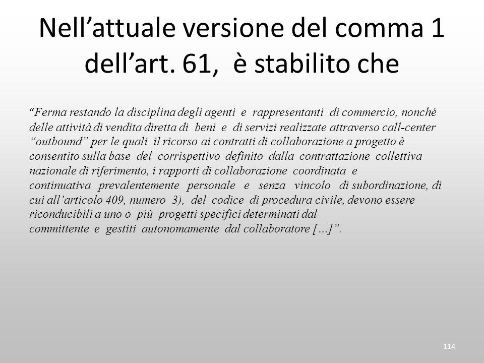 Nell'attuale versione del comma 1 dell'art. 61, è stabilito che