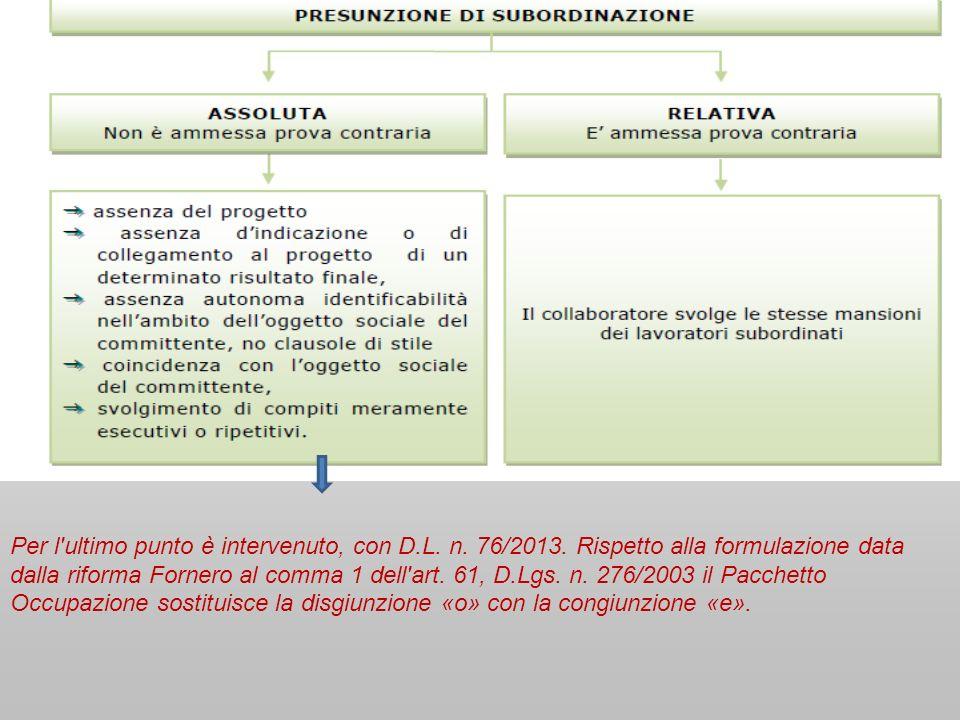 Per l ultimo punto è intervenuto, con D. L. n. 76/2013