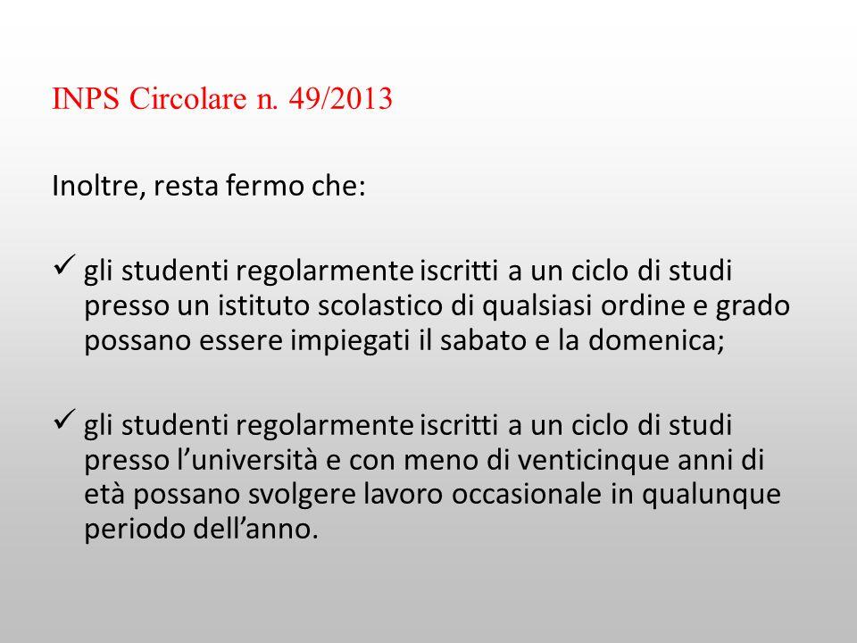 INPS Circolare n. 49/2013 Inoltre, resta fermo che: