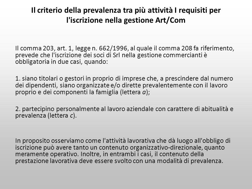 Il criterio della prevalenza tra più attività I requisiti per l iscrizione nella gestione Art/Com