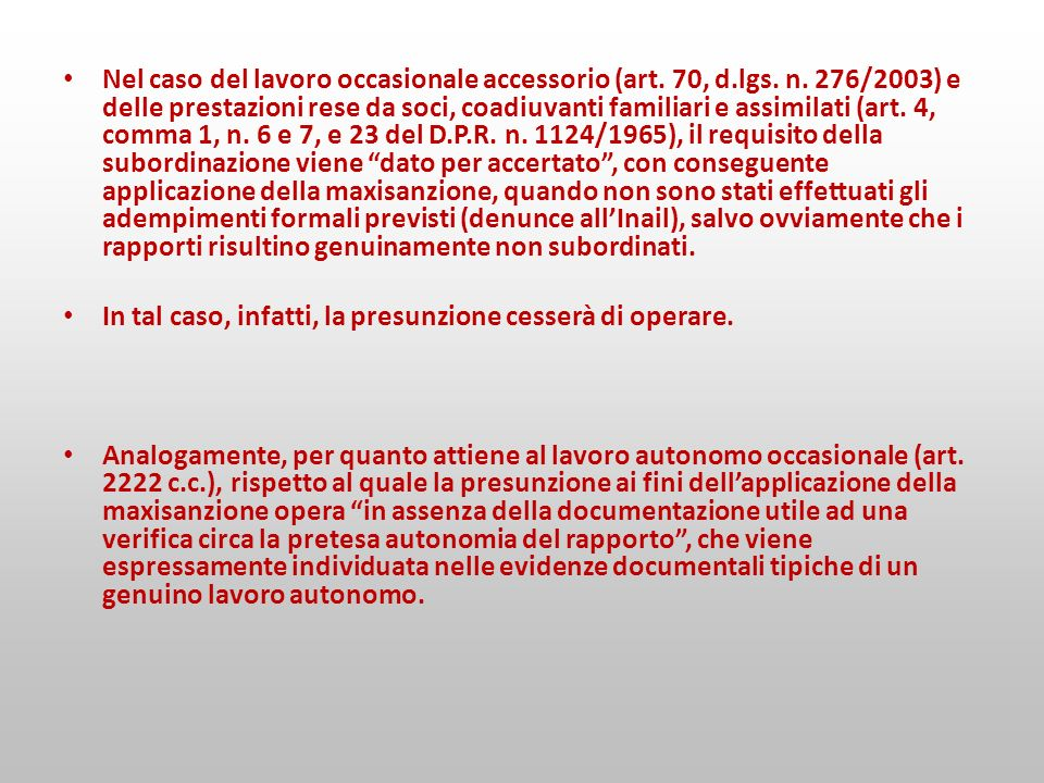 Nel caso del lavoro occasionale accessorio (art. 70, d. lgs. n