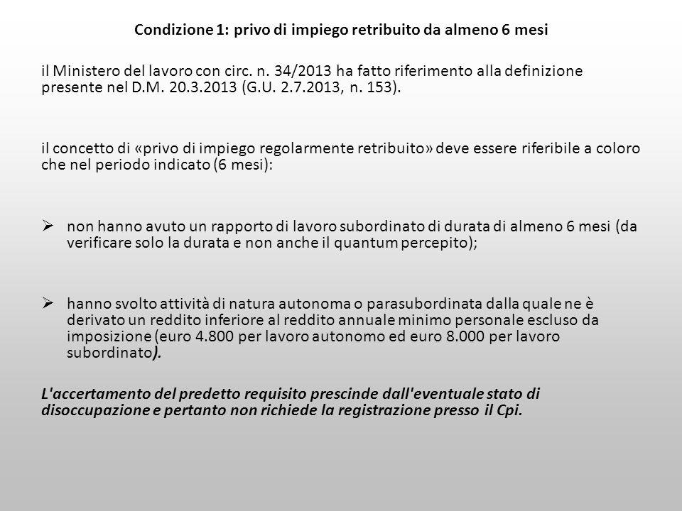 Condizione 1: privo di impiego retribuito da almeno 6 mesi