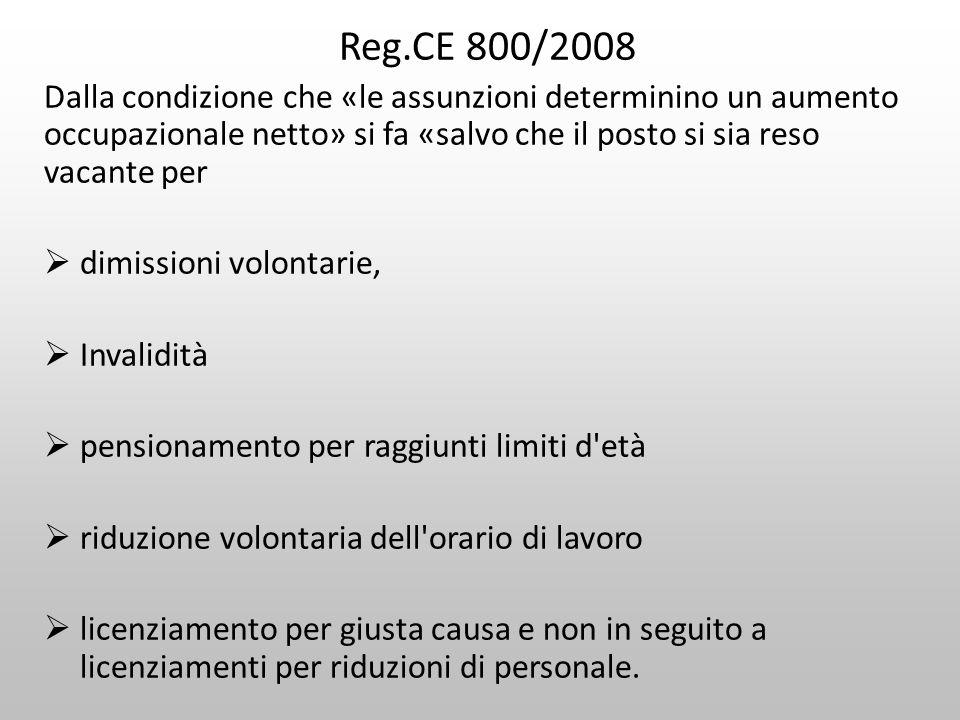 Reg.CE 800/2008 Dalla condizione che «le assunzioni determinino un aumento occupazionale netto» si fa «salvo che il posto si sia reso vacante per.