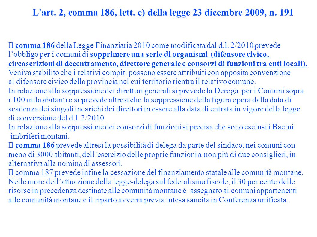 L art. 2, comma 186, lett. e) della legge 23 dicembre 2009, n. 191