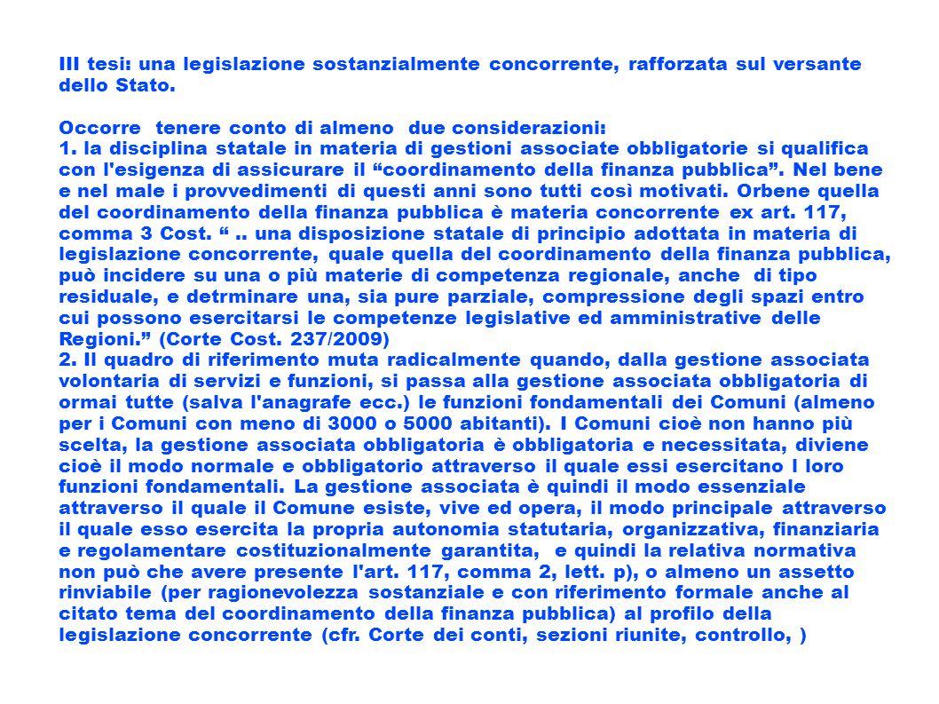 III tesi: una legislazione sostanzialmente concorrente, rafforzata sul versante dello Stato.