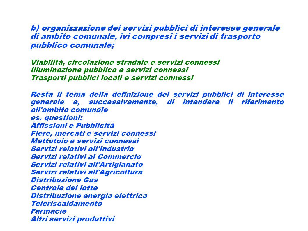 b) organizzazione dei servizi pubblici di interesse generale di ambito comunale, ivi compresi i servizi di trasporto pubblico comunale;