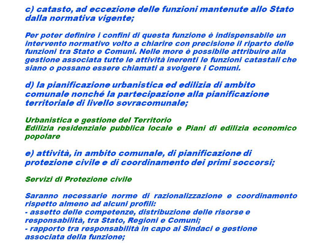 c) catasto, ad eccezione delle funzioni mantenute allo Stato dalla normativa vigente;