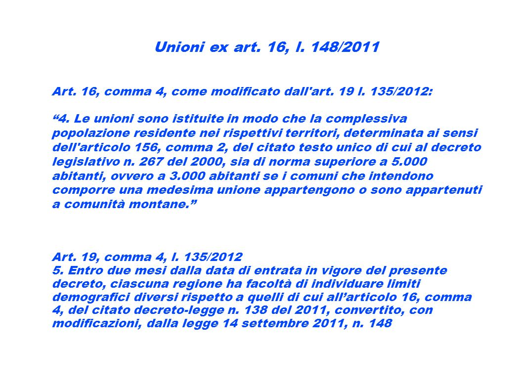 Unioni ex art. 16, l. 148/2011 Art. 16, comma 4, come modificato dall art. 19 l. 135/2012: