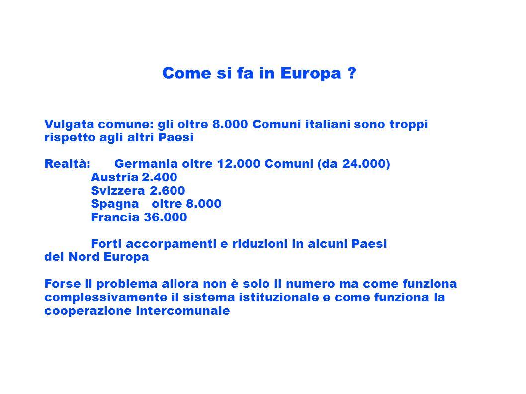 Come si fa in Europa Vulgata comune: gli oltre 8.000 Comuni italiani sono troppi rispetto agli altri Paesi.