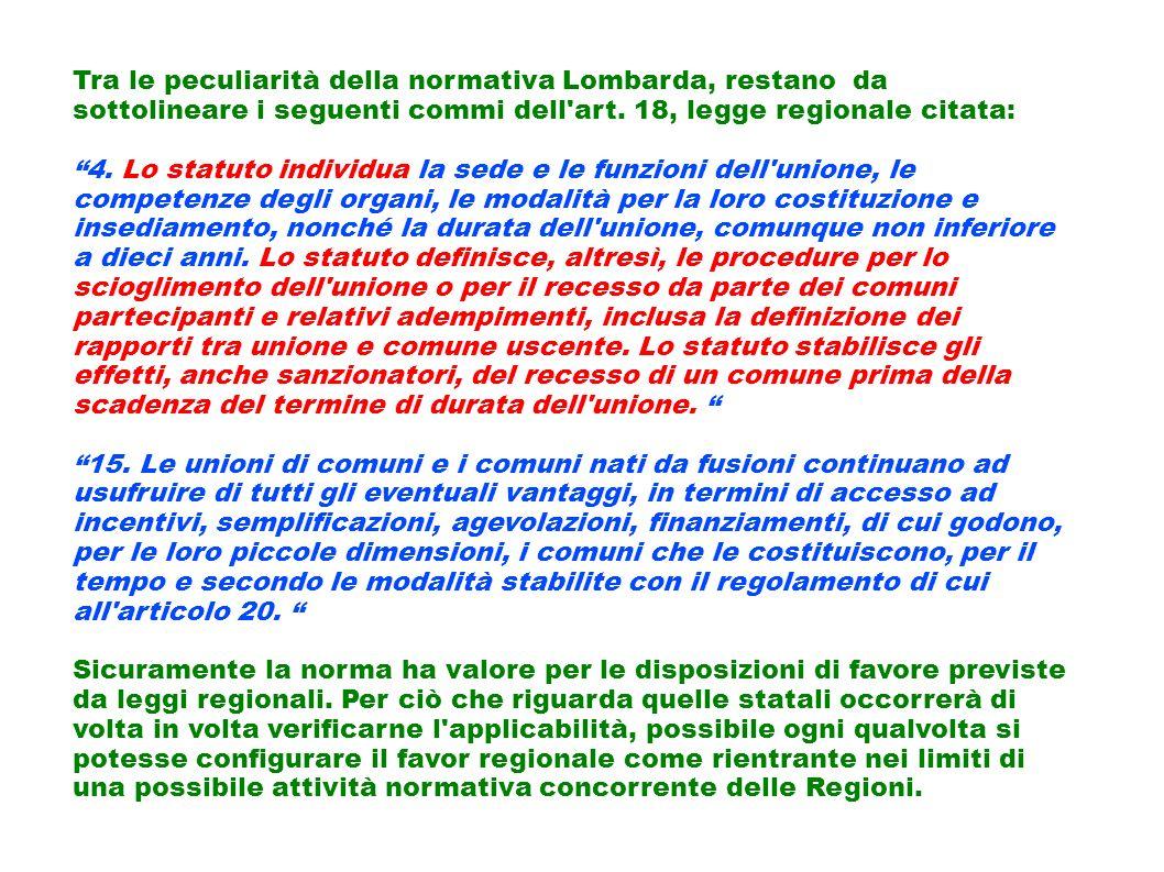 Tra le peculiarità della normativa Lombarda, restano da sottolineare i seguenti commi dell art. 18, legge regionale citata: