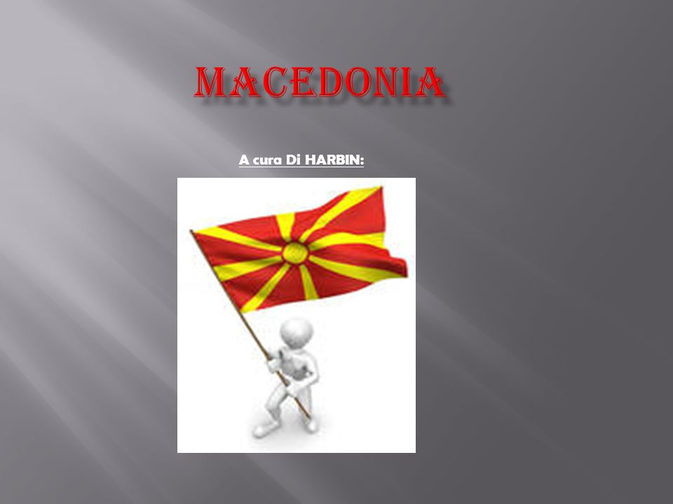 MACEDONIA A cura Di HARBIN: