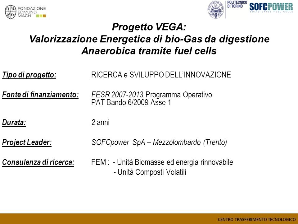 Progetto VEGA: Valorizzazione Energetica di bio-Gas da digestione Anaerobica tramite fuel cells