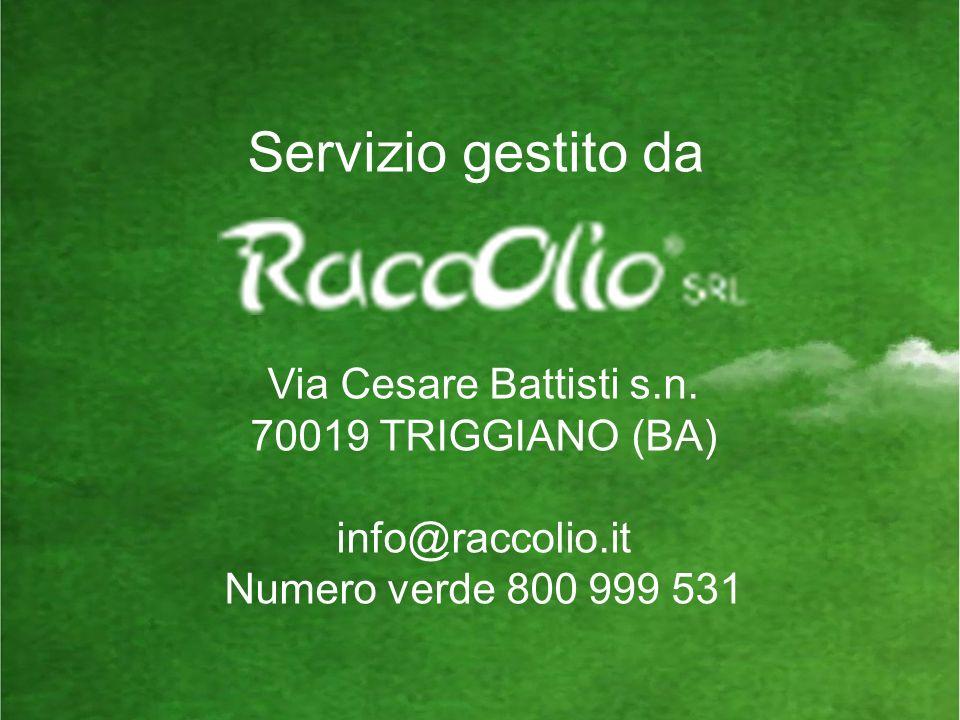 Servizio gestito da Via Cesare Battisti s.n. 70019 TRIGGIANO (BA)