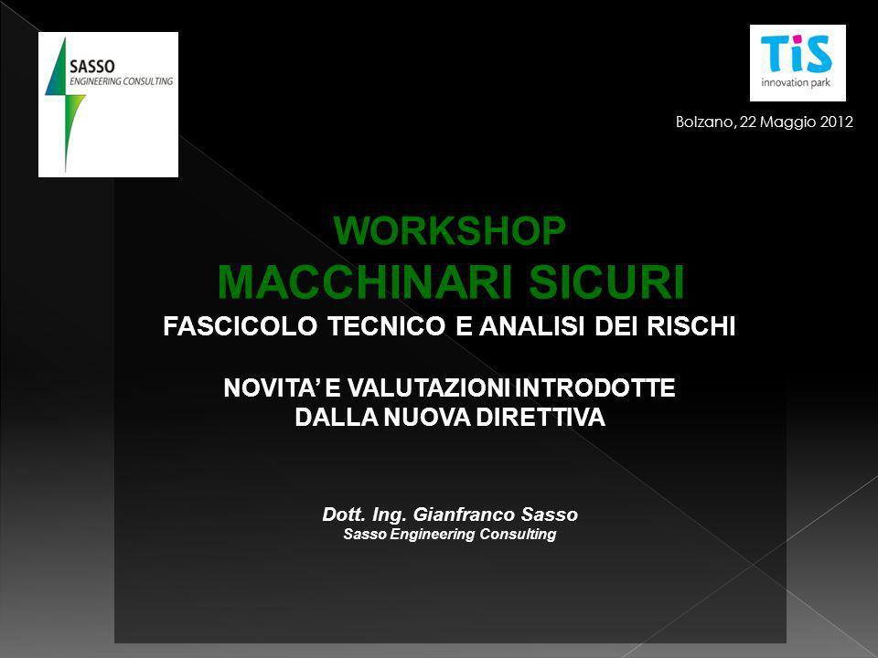 MACCHINARI SICURI WORKSHOP FASCICOLO TECNICO E ANALISI DEI RISCHI
