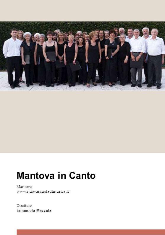 Mantova in Canto Mantova www.nuovascuoladimusica.it Direttore