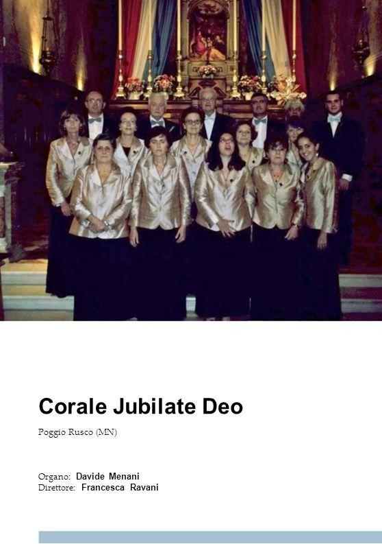 Corale Jubilate Deo Poggio Rusco (MN) Organo: Davide Menani