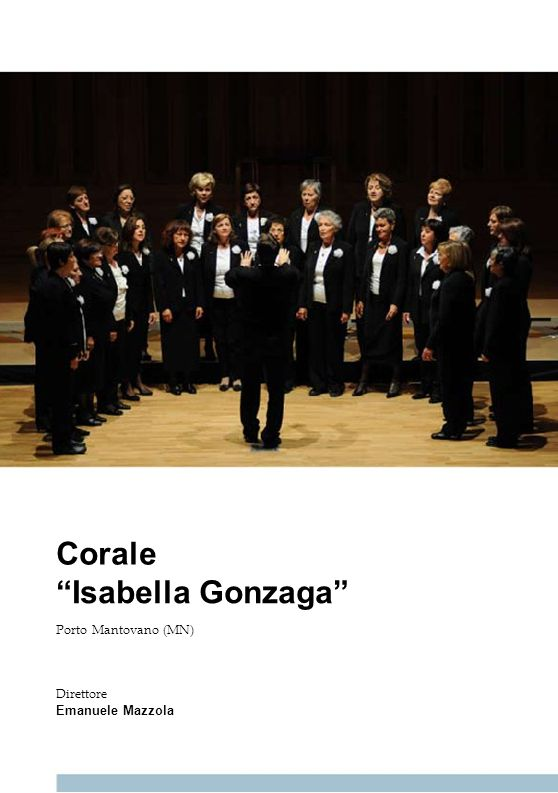 Corale Isabella Gonzaga Porto Mantovano (MN) Direttore