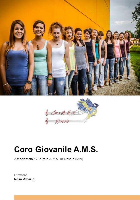 Coro Giovanile A.M.S. Associazione Culturale A.M.S. di Dosolo (MN)
