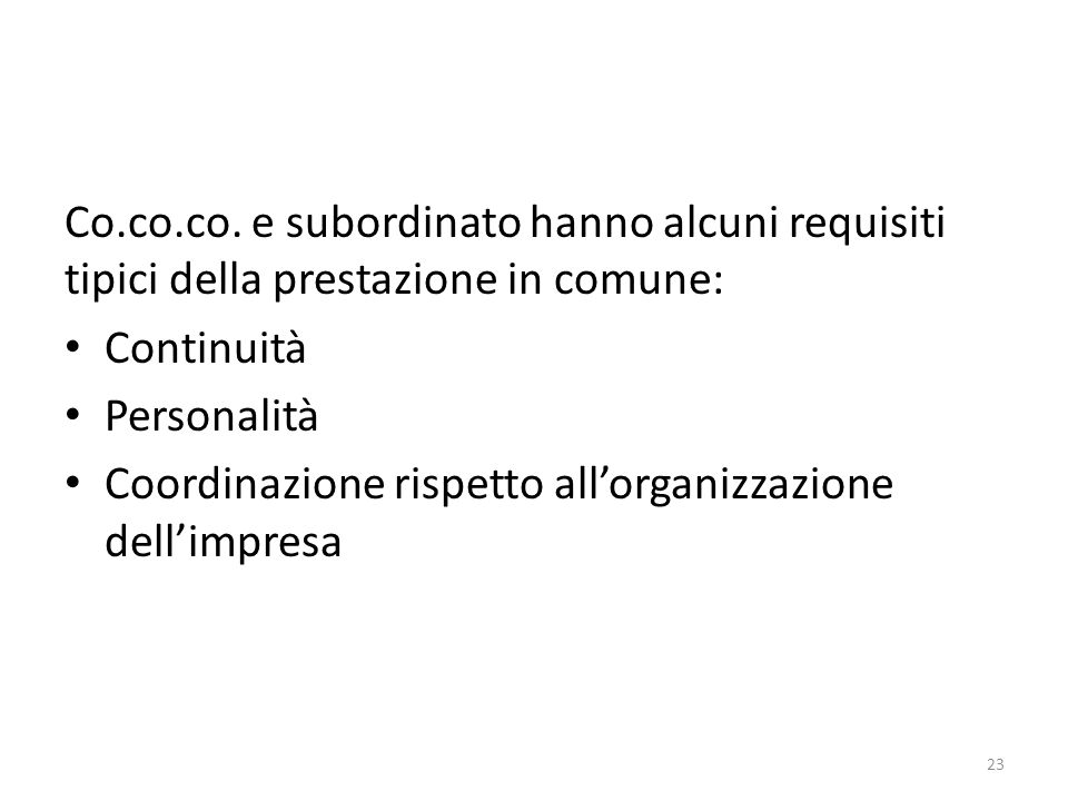 Co.co.co. e subordinato hanno alcuni requisiti tipici della prestazione in comune: