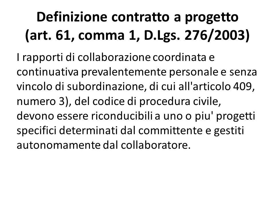 Definizione contratto a progetto (art. 61, comma 1, D.Lgs. 276/2003)