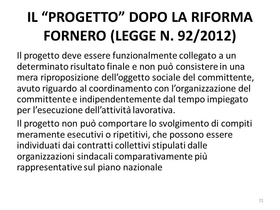 IL PROGETTO DOPO LA RIFORMA FORNERO (LEGGE N. 92/2012)