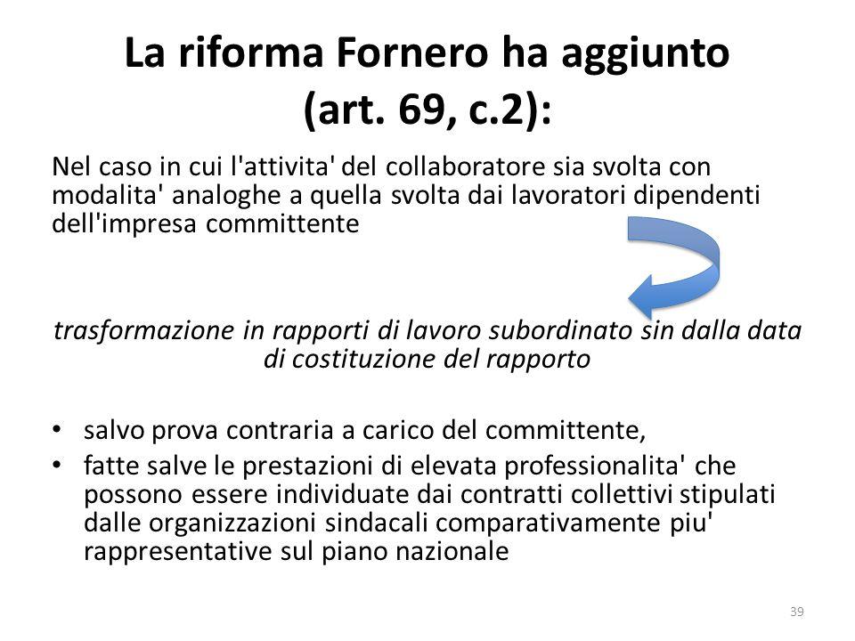 La riforma Fornero ha aggiunto (art. 69, c.2):