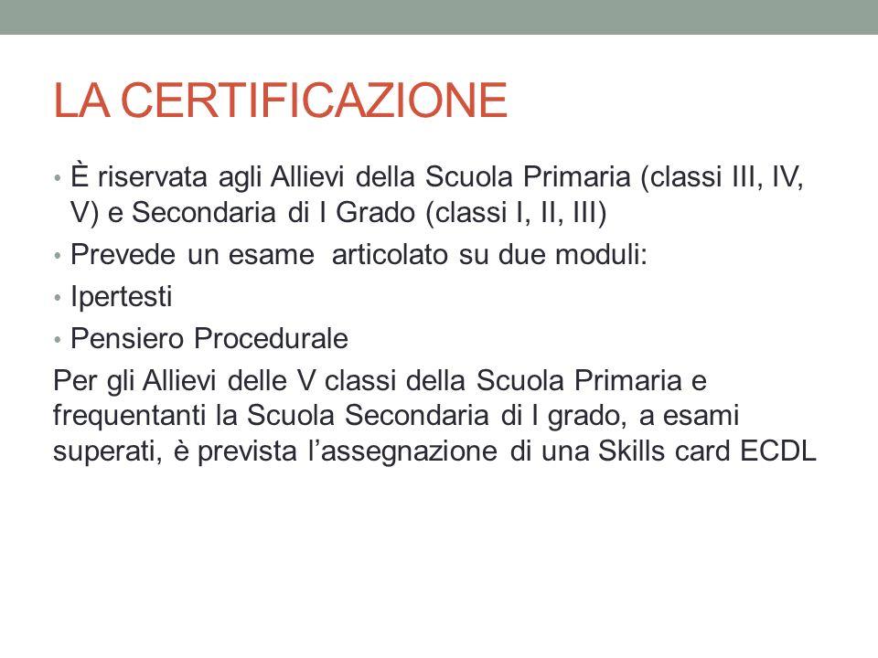 LA CERTIFICAZIONE È riservata agli Allievi della Scuola Primaria (classi III, IV, V) e Secondaria di I Grado (classi I, II, III)