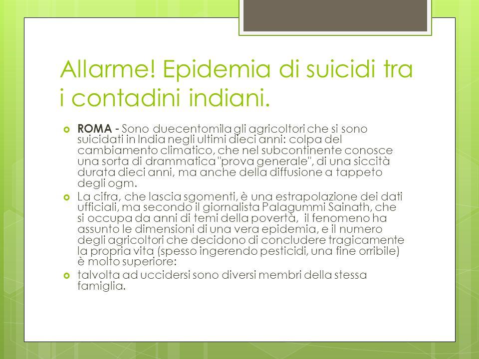 Allarme! Epidemia di suicidi tra i contadini indiani.