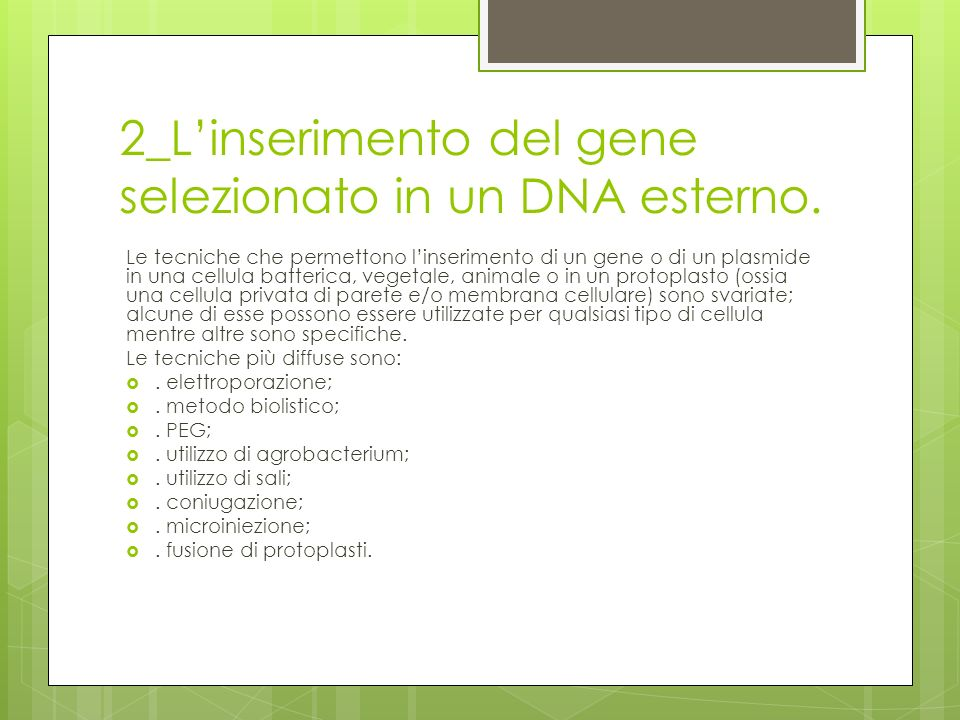 2_L'inserimento del gene selezionato in un DNA esterno.