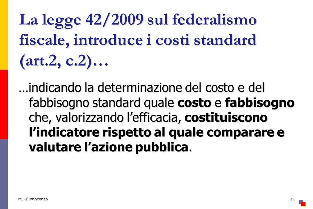 La legge 42/2009 sul federalismo fiscale, introduce i costi standard (art.2, c.2)…