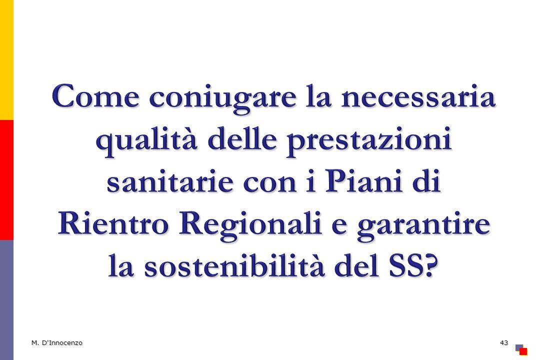 Come coniugare la necessaria qualità delle prestazioni sanitarie con i Piani di Rientro Regionali e garantire la sostenibilità del SS