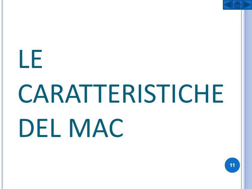 LE CARATTERISTICHE DEL MAC