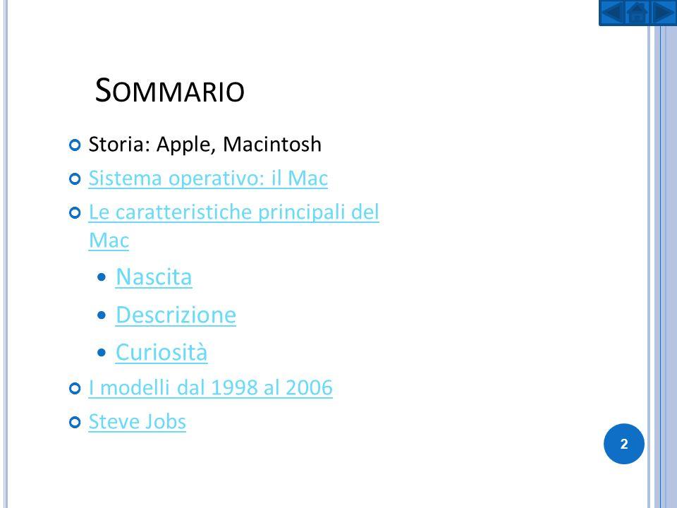 Sommario Nascita Descrizione Curiosità Storia: Apple, Macintosh