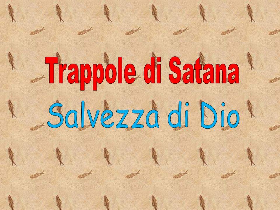 Trappole di Satana Salvezza di Dio