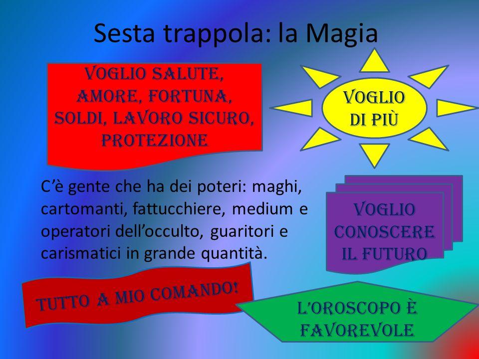 Sesta trappola: la Magia