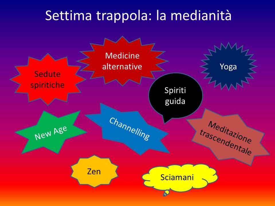 Settima trappola: la medianità