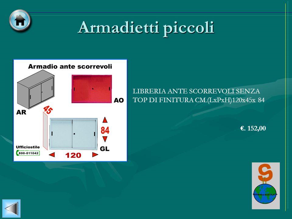 Armadietti piccoli LIBRERIA ANTE SCORREVOLI SENZA TOP DI FINITURA CM.(LxPxH)120x45x 84 €. 152,00