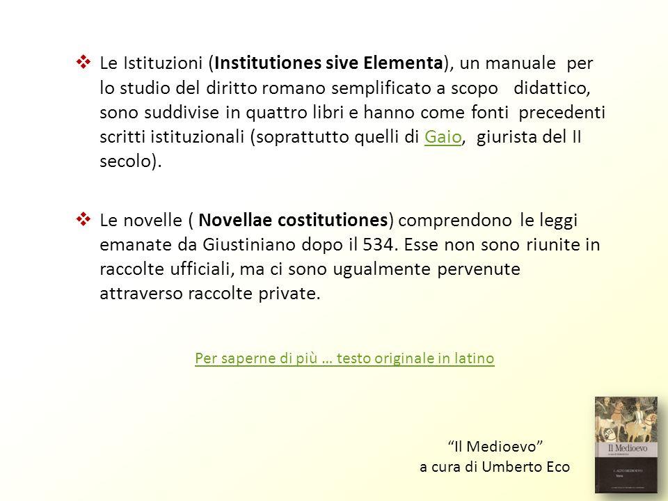 Le Istituzioni (Institutiones sive Elementa), un manuale per lo studio del diritto romano semplificato a scopo didattico, sono suddivise in quattro libri e hanno come fonti precedenti scritti istituzionali (soprattutto quelli di Gaio, giurista del II secolo).