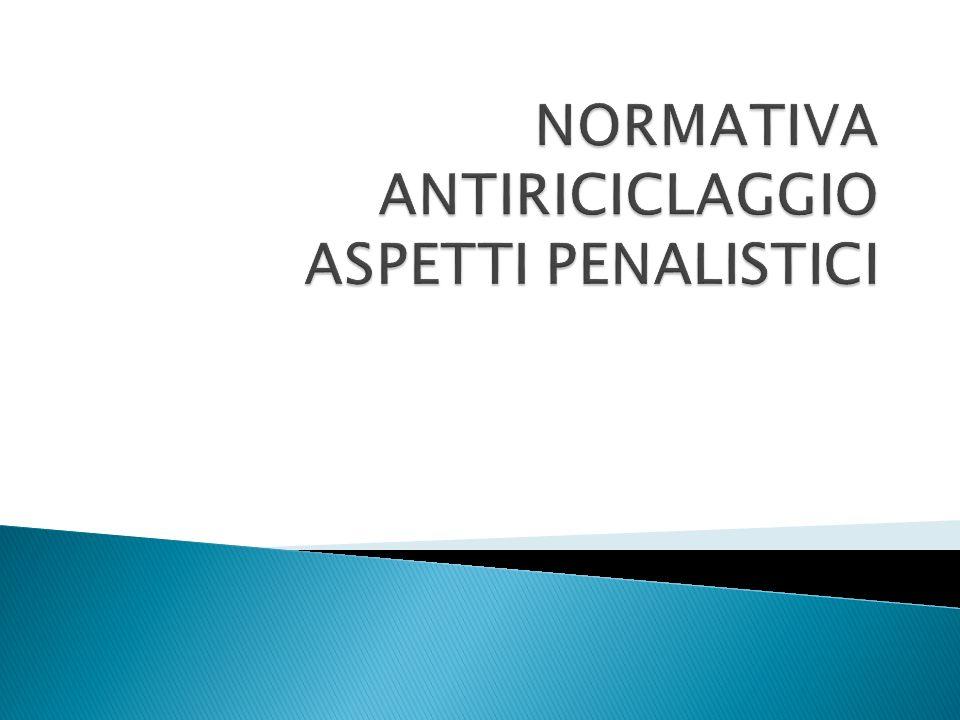 NORMATIVA ANTIRICICLAGGIO ASPETTI PENALISTICI