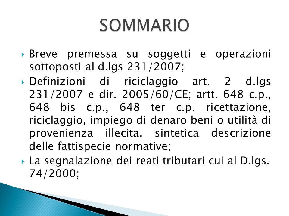 SOMMARIO Breve premessa su soggetti e operazioni sottoposti al d.lgs 231/2007;