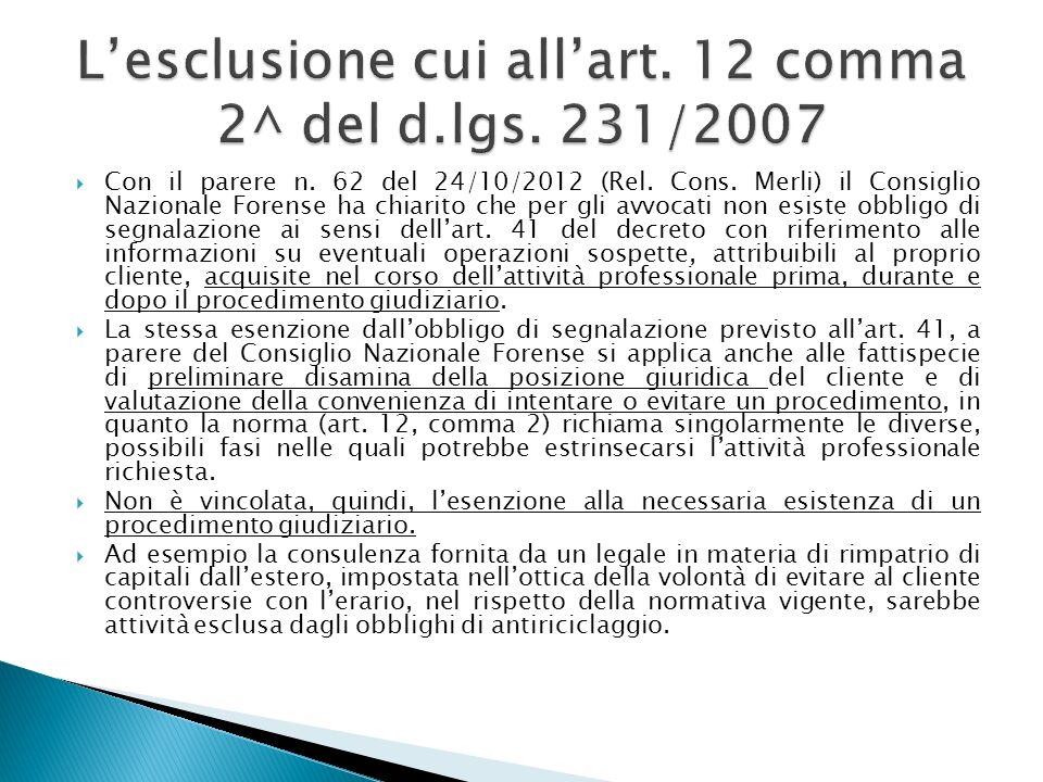 L'esclusione cui all'art. 12 comma 2^ del d.lgs. 231/2007