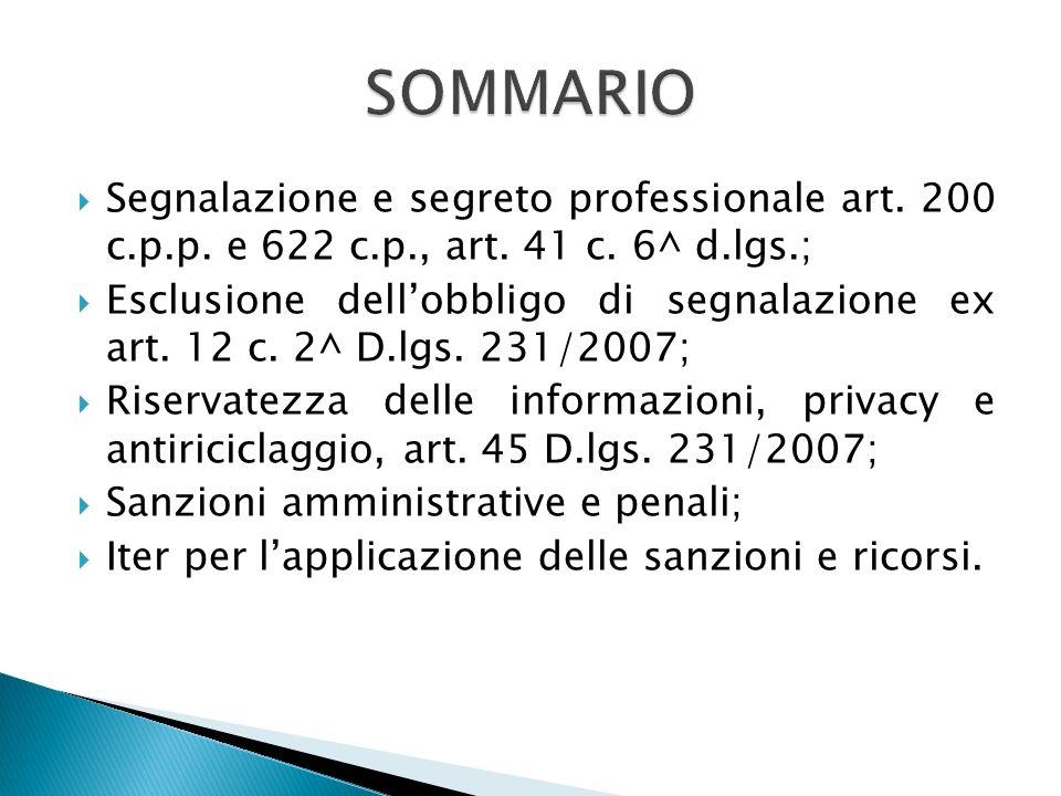 SOMMARIO Segnalazione e segreto professionale art. 200 c.p.p. e 622 c.p., art. 41 c. 6^ d.lgs.;