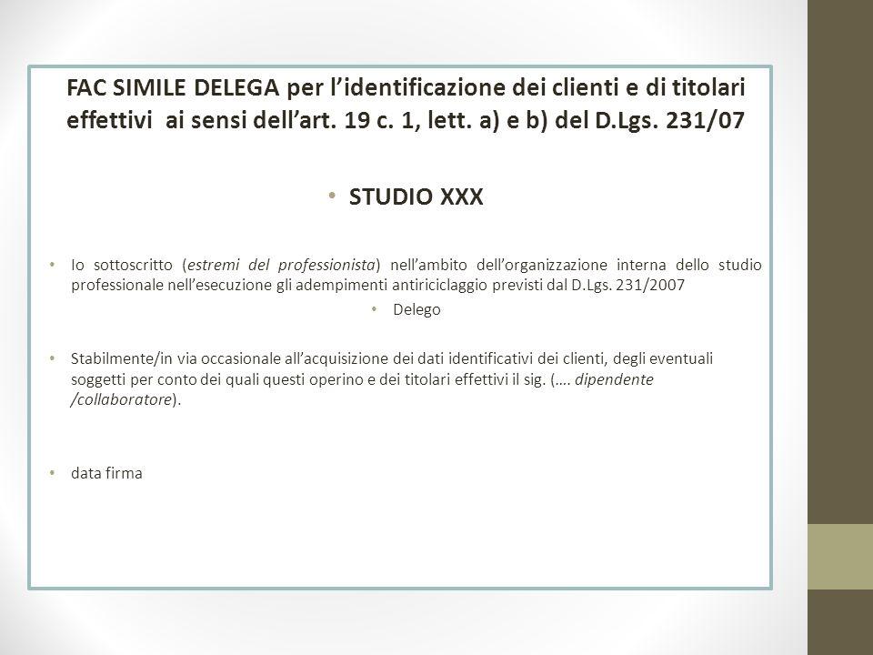 FAC SIMILE DELEGA per l'identificazione dei clienti e di titolari effettivi ai sensi dell'art. 19 c. 1, lett. a) e b) del D.Lgs. 231/07