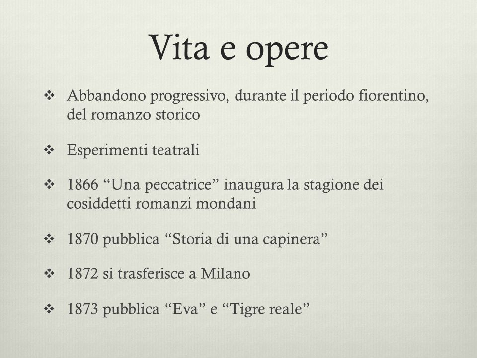 Vita e opere Abbandono progressivo, durante il periodo fiorentino, del romanzo storico. Esperimenti teatrali.