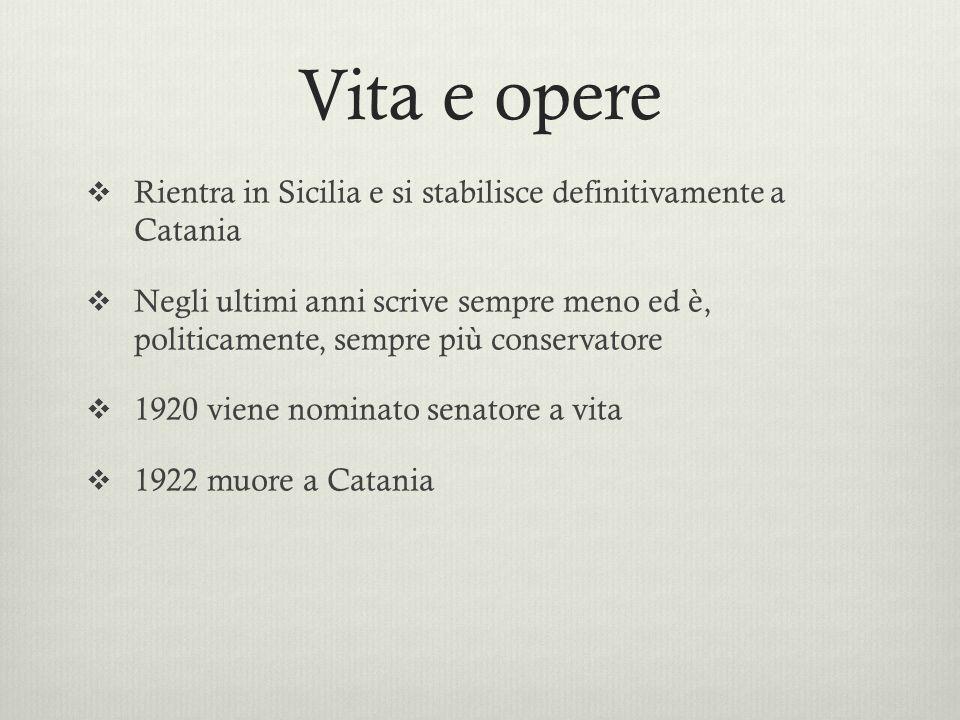 Vita e opere Rientra in Sicilia e si stabilisce definitivamente a Catania.