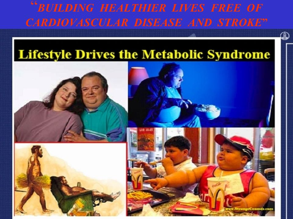 BUILDING HEALTHIER LIVES FREE OF CARDIOVASCULAR DISEASE AND STROKE