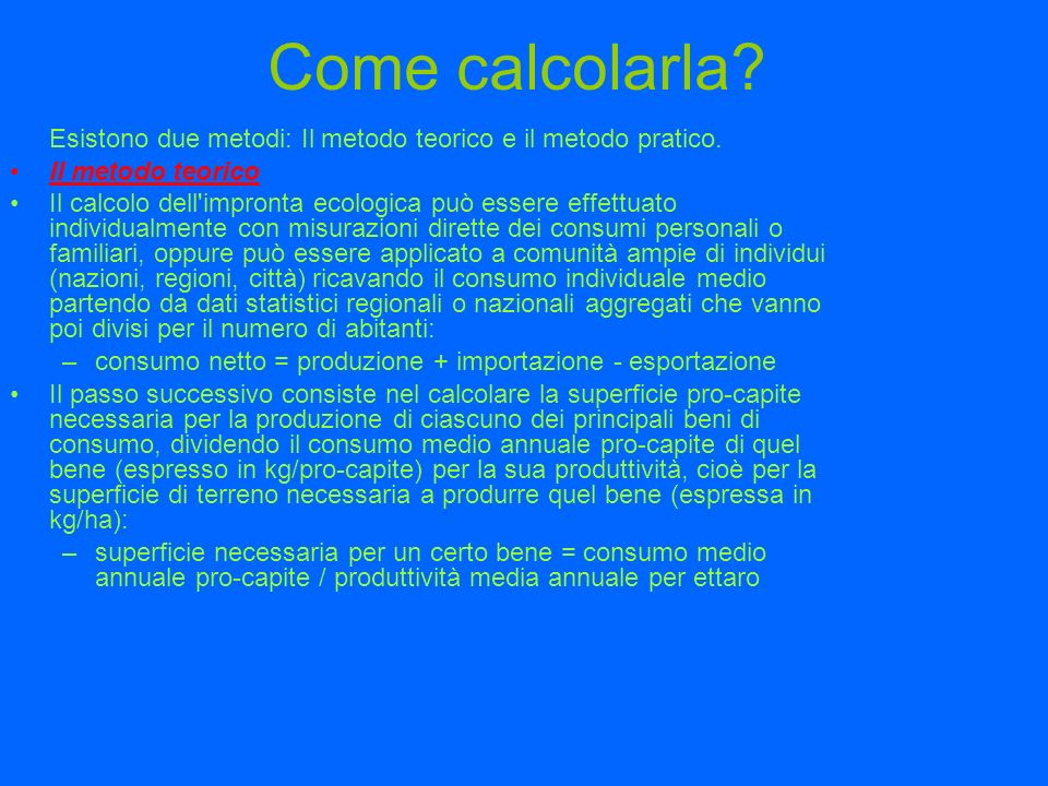 Come calcolarla Esistono due metodi: Il metodo teorico e il metodo pratico. Il metodo teorico.
