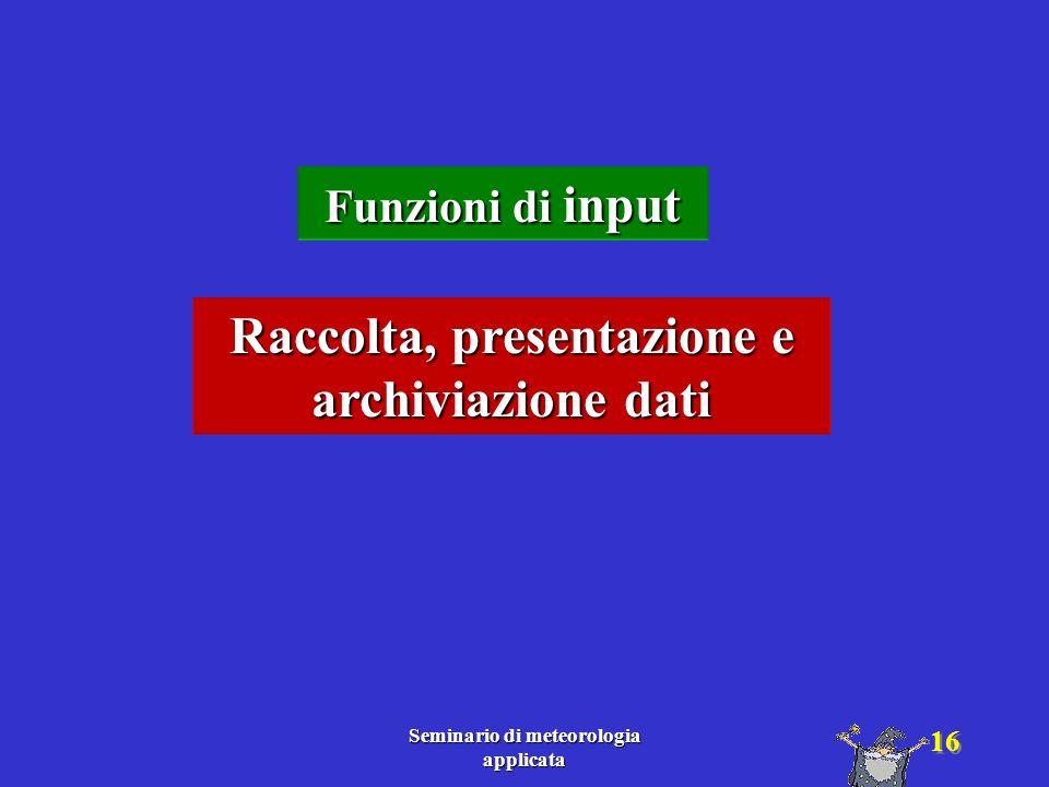 Raccolta, presentazione e archiviazione dati